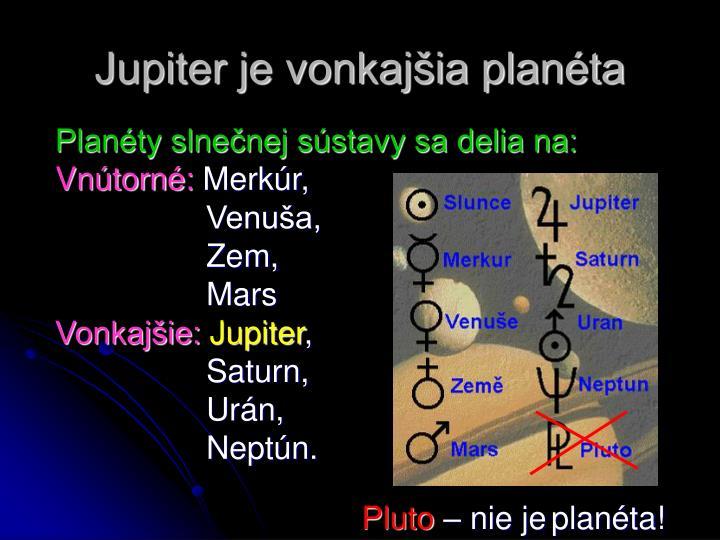 Jupiter je vonkajšia planéta