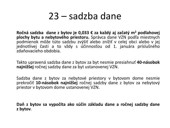 23 – sadzba dane