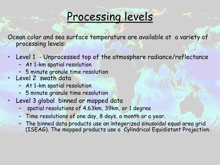 Processing levels