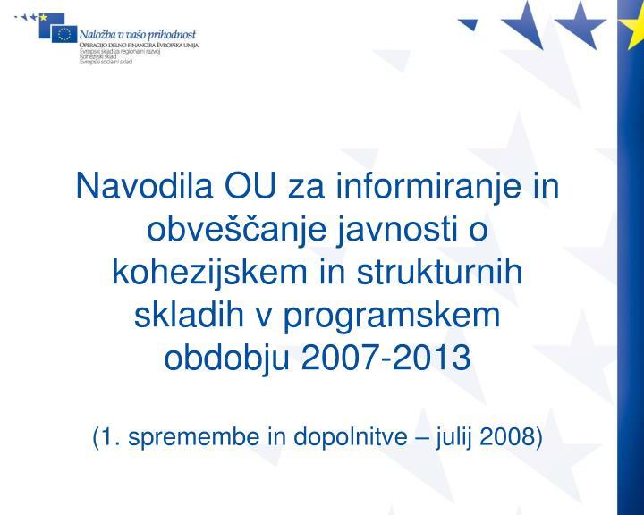 Navodila OU za informiranje in obveščanje javnosti o kohezijskem in strukturnih skladih v programskem obdobju 2007-2013