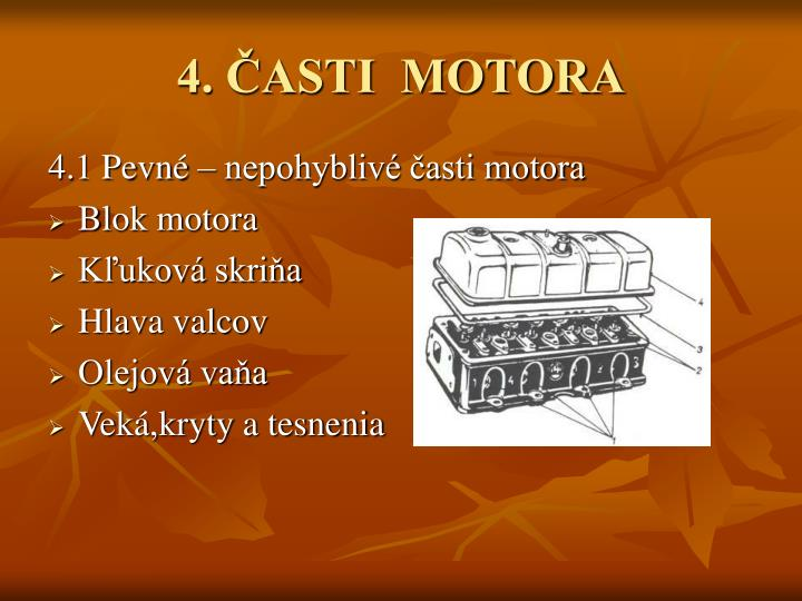 4. ČASTI  MOTORA