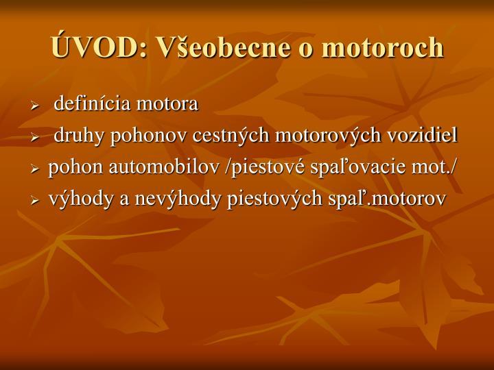 ÚVOD: Všeobecne o motoroch