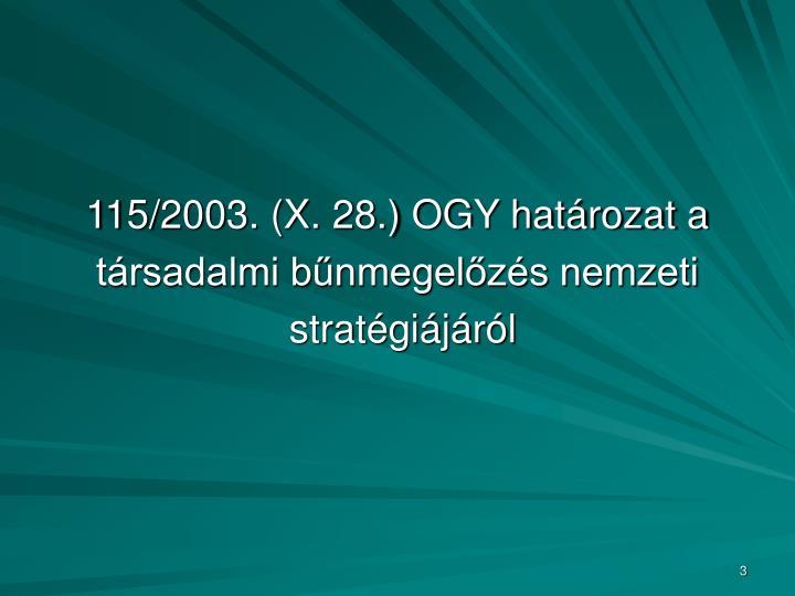 115/2003. (X. 28.) OGY határozat a