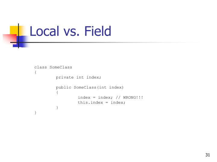 Local vs. Field