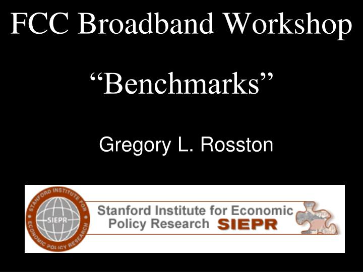 Fcc broadband workshop benchmarks