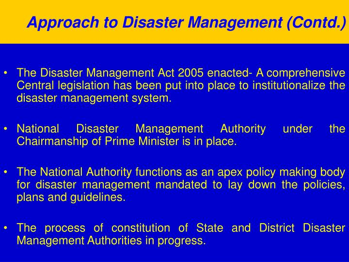 Approach to Disaster Management (Contd.)