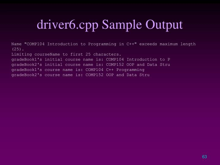 driver6.cpp Sample Output