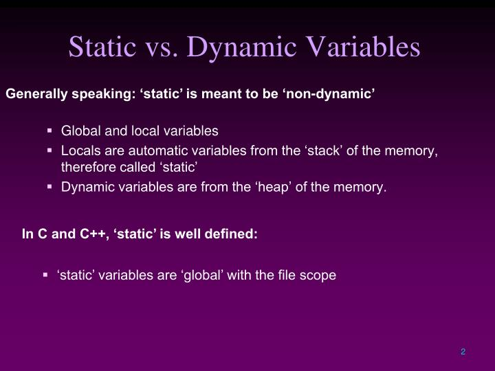 Static vs. Dynamic Variables