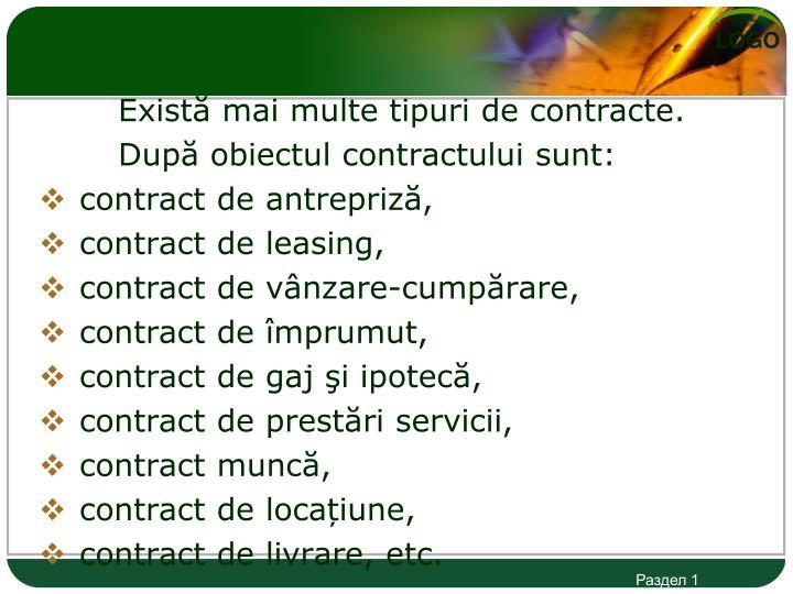 Există mai multe tipuri de contracte.