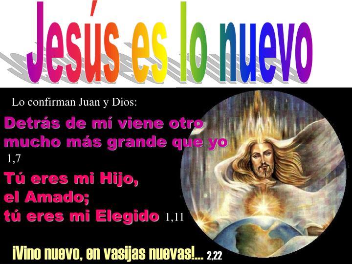 Jesús es lo nuevo