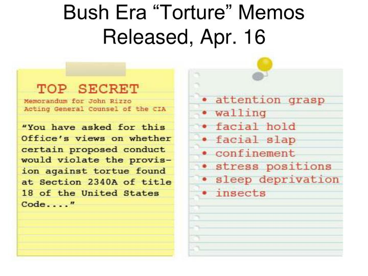 "Bush Era ""Torture"" Memos Released, Apr. 16"