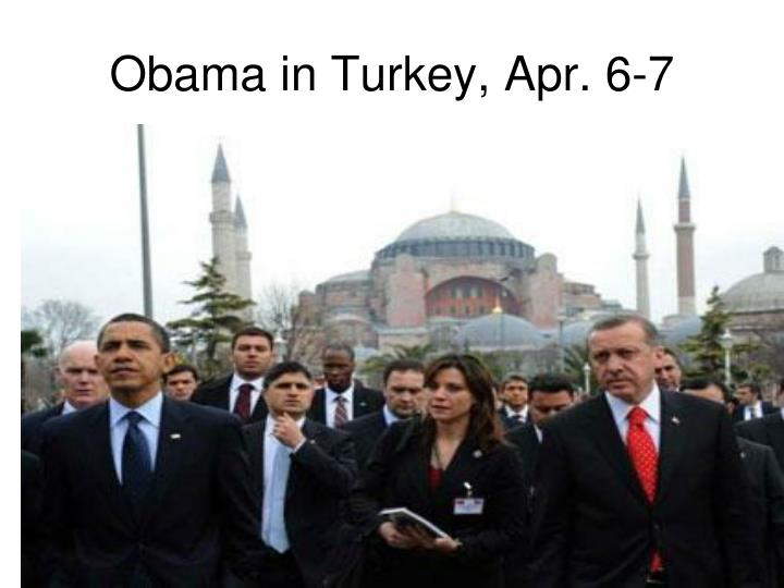 Obama in Turkey, Apr. 6-7