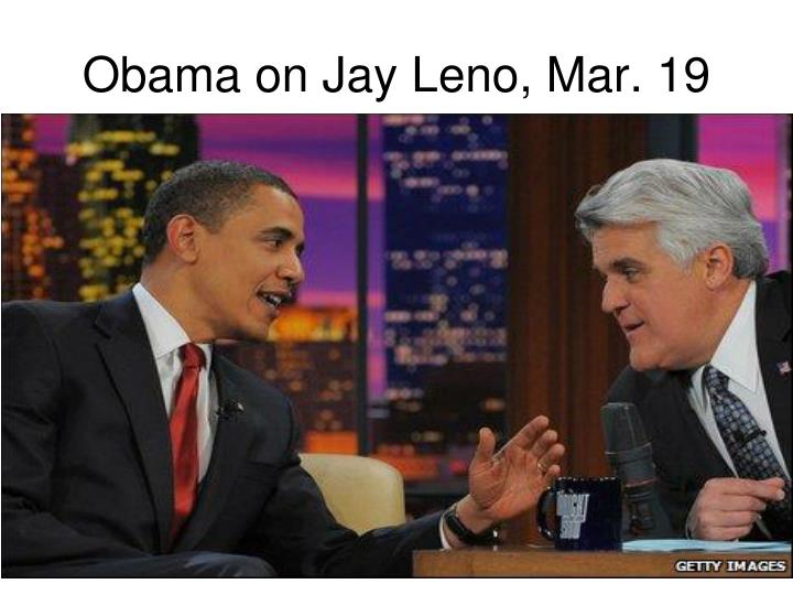 Obama on Jay Leno, Mar. 19