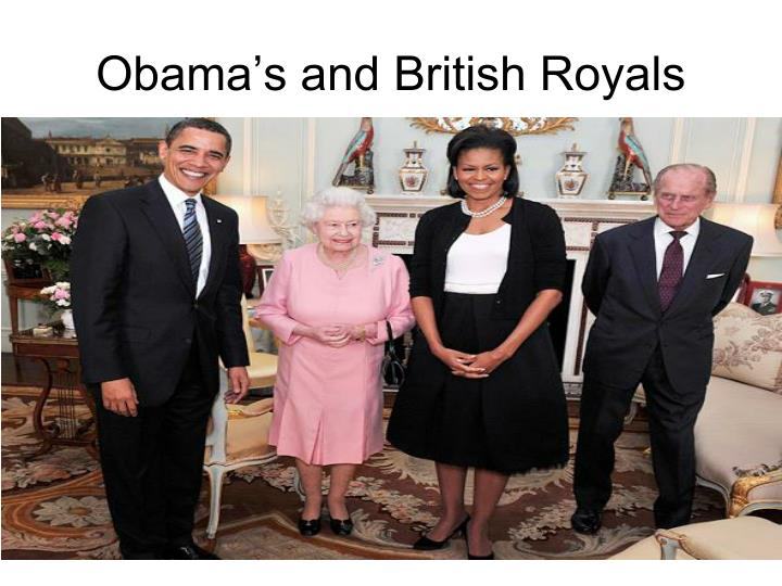 Obama's and British Royals