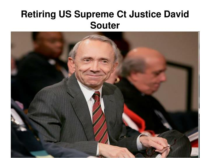 Retiring US Supreme Ct Justice David Souter