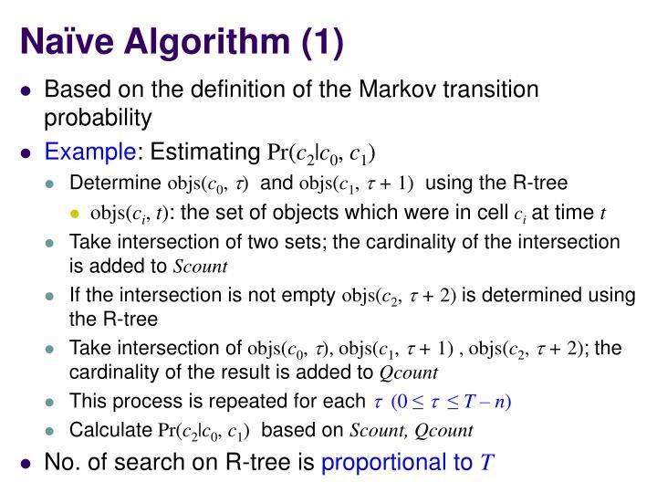 Naïve Algorithm (1)