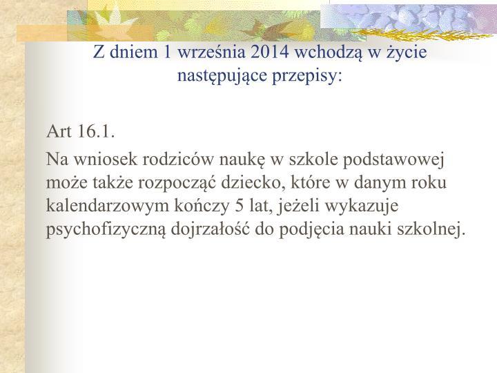 Z dniem 1 września 2014 wchodzą w życie następujące przepisy:
