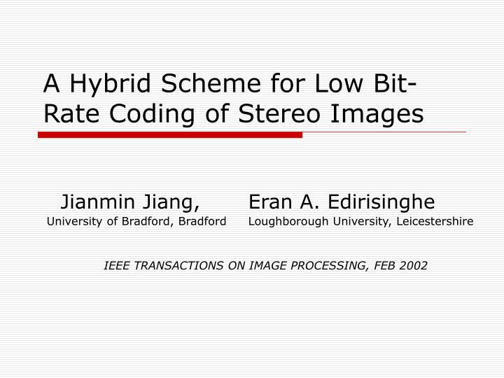 A hybrid scheme for low bit rate coding of stereo images
