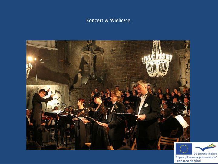 Koncert w Wieliczce.
