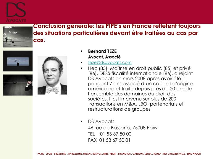 Conclusion générale: les PIPE's en France reflètent toujours des situations particulières devant être traitées au cas par cas.