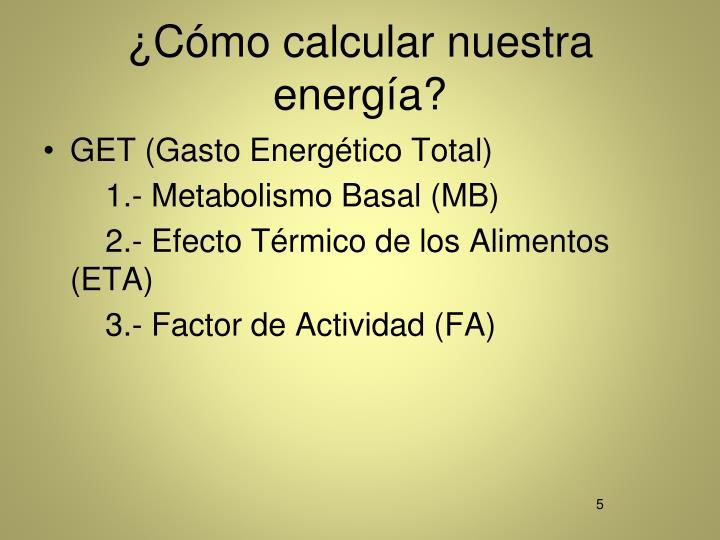 ¿Cómo calcular nuestra energía?