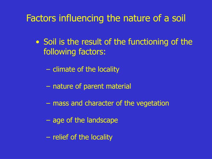 Factors influencing the nature of a soil
