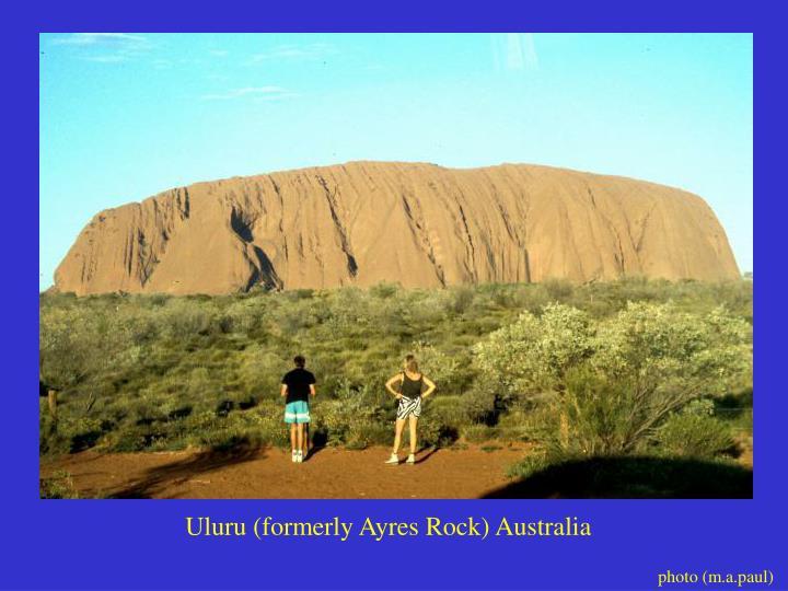 Uluru (formerly Ayres Rock) Australia