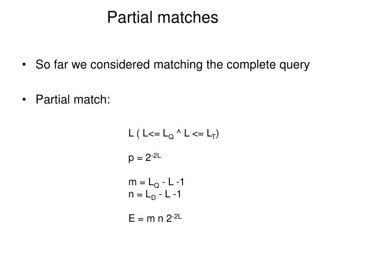 Partial matches