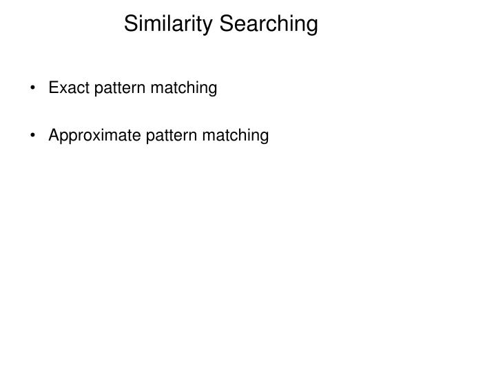 Similarity Searching