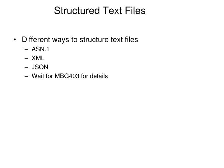 Structured Text Files