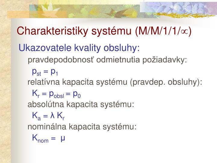 Charakteristiky systému (M/M/1/1/