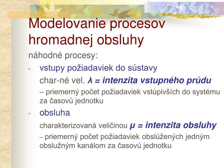 Modelovanie procesov hromadnej obsluhy