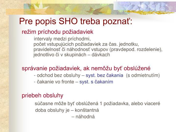 Pre popis SHO treba poznať: