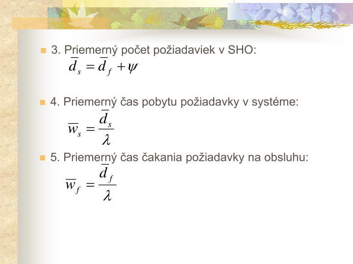 3. Priemerný počet požiadaviek v SHO: