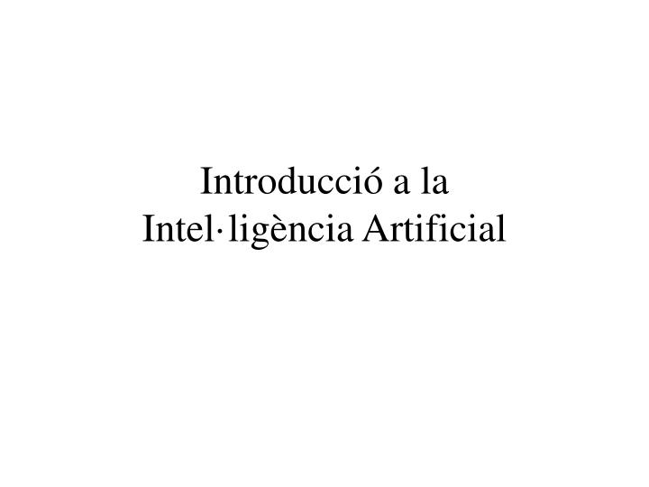 Introducci a la intel lig ncia artificial