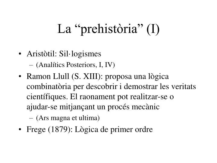 "La ""prehistòria"" (I)"