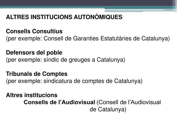 ALTRES INSTITUCIONS AUTONÒMIQUES