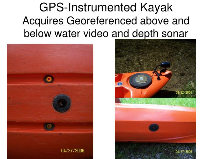 Gps instrumented kayak acquires georeferenced above and below water video and depth sonar