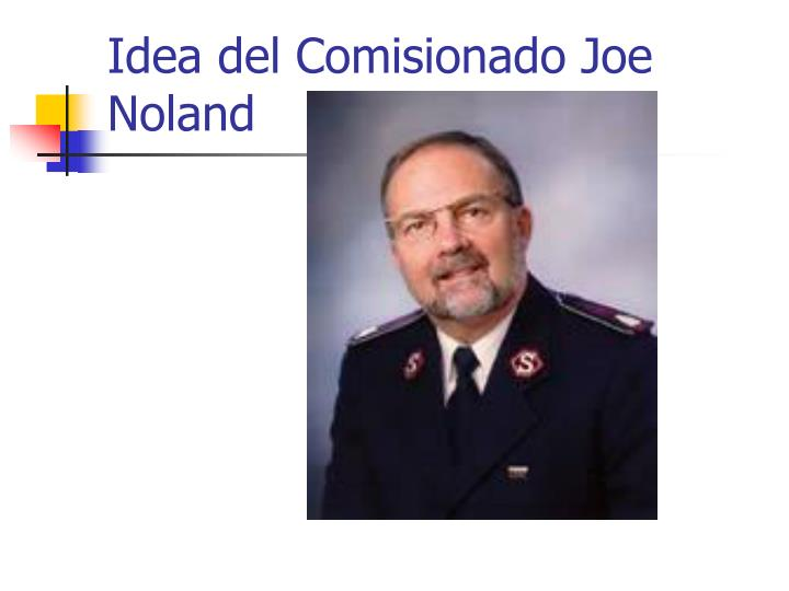 Idea del Comisionado Joe Noland