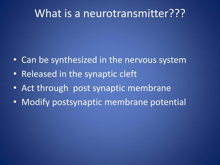 What is a neurotransmitter???
