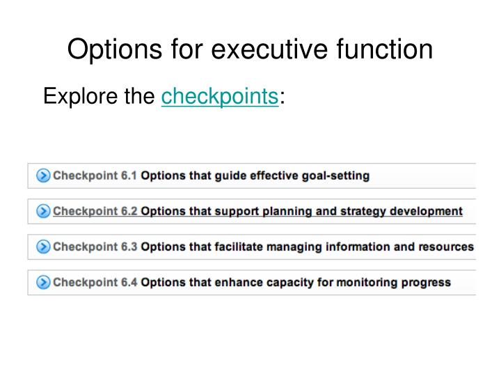 Options for executive function