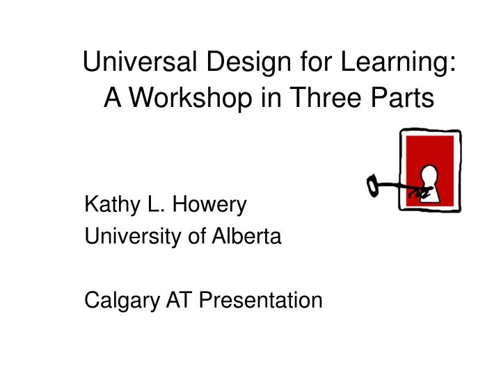 Universal design for learning a workshop in three parts