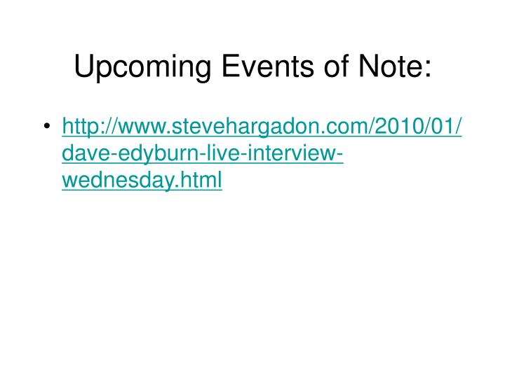 Upcoming Events of Note: