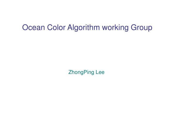 Ocean Color Algorithm working Group
