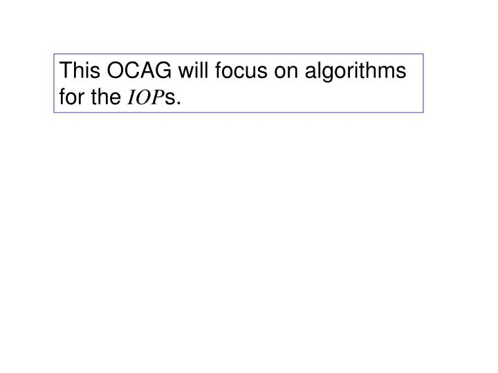 This OCAG will focus on algorithms for the
