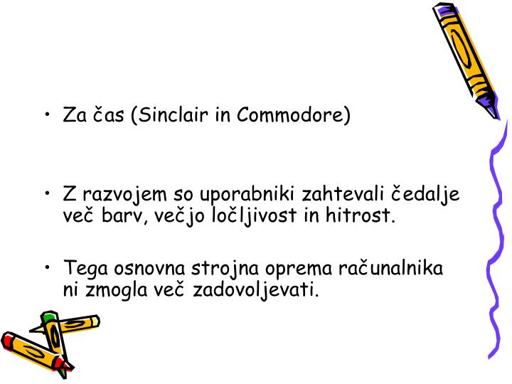 Za čas (Sinclair in Commodore)