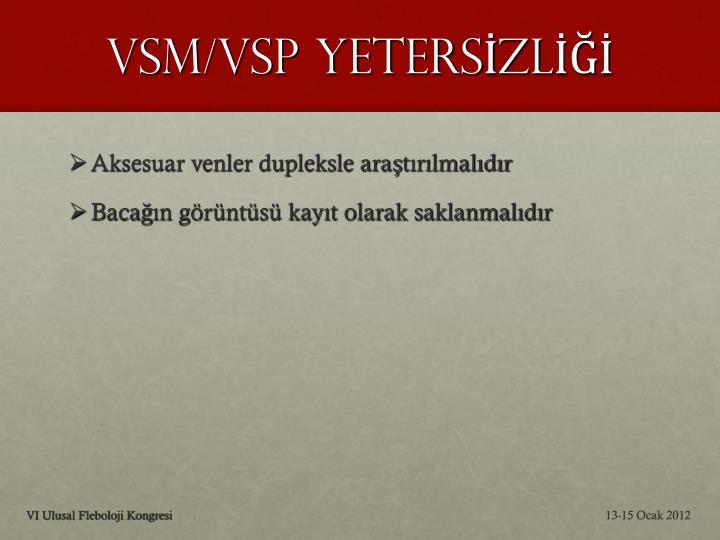 VSM/VSP YETERSİZLİĞİ