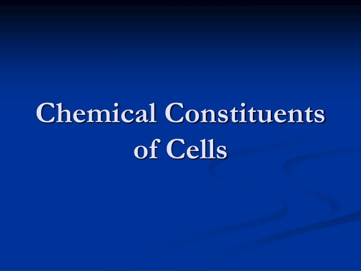 Chemical Constituents of Cells