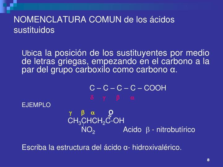 NOMENCLATURA COMUN de los ácidos sustituidos
