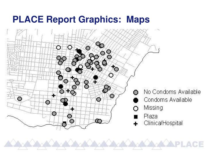 PLACE Report Graphics:  Maps